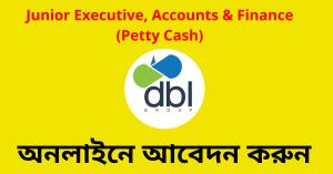 Junior Executive, Accounts & Finance (Petty Cash) Job Circular 2020