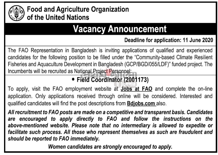Food & Agriculture Organization of the United Nations Job Circular 2020 has been published by the authority. Jobs resignation of Food & Agriculture Organization (FAO) of the United Nations are many category. It's a huge opportunity to unemployed people, Who want to do in this sector. Food & Agriculture Organization of the United Nations is one of the most valuable companies in Bangladesh. With the job chances in Food & Agriculture Organization of the United Nations, anyone can take this opportunity. To get Food & Agriculture Organization of the United Nations Job Circular 2020 related information, you can visit ekhaneishop.com Food & Agriculture Organization of the United Nations offer to people for exciting career opportunities in private sector. Food & Agriculture Organization of the United Nations Job company think that young and energetic people is the key to success in this sector that create brightness in our country. Otherwise,Food & Agriculture Organization of the help's us to social economy. If you want to apply for this job,you should submit your application within the specific Deadline. Food & Agriculture Organization of the United Nations Job Circular 2020converted to an image file,so that everyone can read easily or download this job circular. Food & Agriculture Organization of the United Nations Job Circular 2020 has been given bellow. Food & Agriculture Organization of the United Nations Job Circular 2020