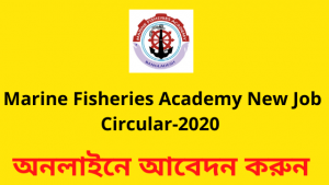 Marine Fisheries Academy New Job Circular-2020