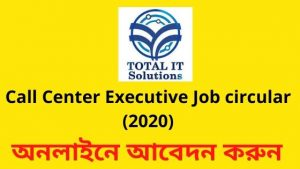 Call Center Executive Job circular 2020