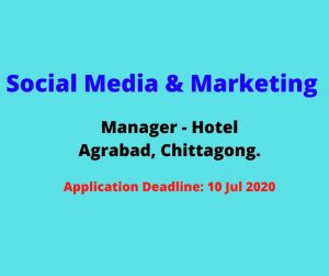 Social Media & Marketing Manager – Hotel Agrabad, Chittagong.